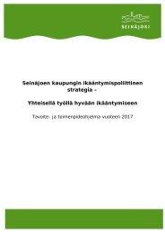 Seinäjoen kaupungin ikääntymispoliittinen strategia ... - Seinäjoki