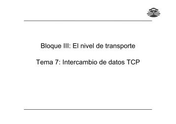 Bloque III: El nivel de transporte Tema 7: Intercambio ... - QueGrande