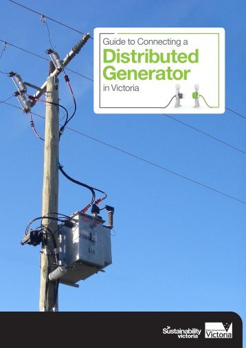 Guide to Connecting a Distributed Generator - Sustainability Victoria