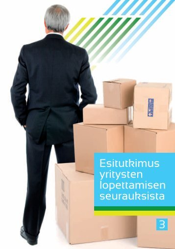 Esitutkimus yrityksen loppumisen seurauksista - Kunnat.net