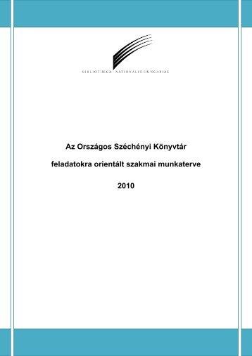 Szakmai munkaterv 2010 - Országos Széchényi Könyvtár