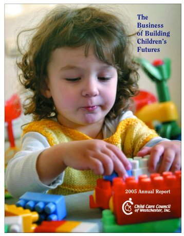 The Business of Building Children's Futures - Child Care Council of ...
