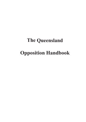 The Queensland Opposition Handbook - Department of the Premier ...