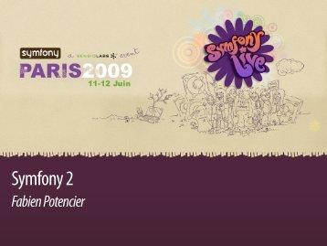 Symfony 2 - Fabien Potencier