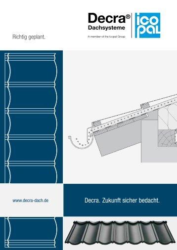Decra - Richtig geplant - Decra Dachsysteme GmbH