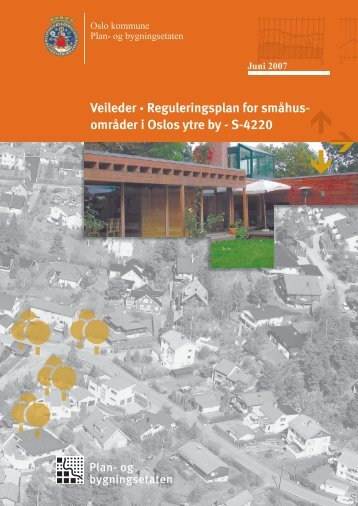Veileder - Reguleringsplan for småhusområder i Oslos ... - UHF-Oslo