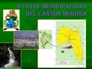 Ilustre MUNICIPALIDAD DEL CANTON MORONA