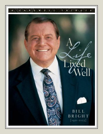 "A Life Lived Well - ""Bill"" Bright Memorial Website"