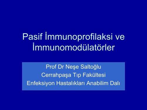 Pasif İmmunoprofilaksi ve İmmunomodülatörler - İ.Ü. Cerrahpaşa Tıp ...