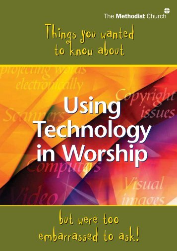 Using Technology in Worship Using Technology in Worship