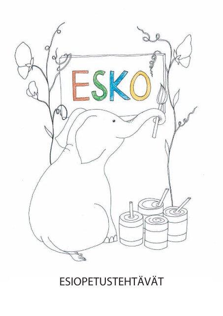 ESKO-TEHTÄVÄT - esiopetuksesta kouluun - Edu.fi