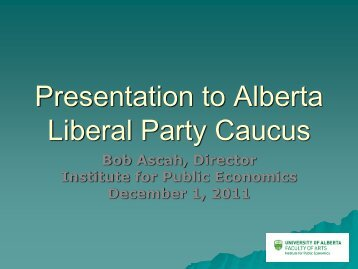 Presentation to Alberta Liberal Party Caucus - Institute for Public ...