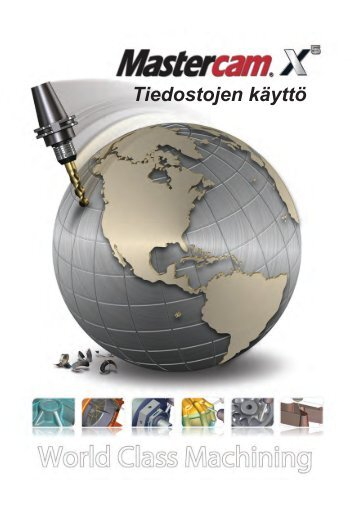 Mastercam perusteet - Tiedostojen käyttö - Mastercam.fi