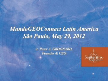 MundoGEOConnect Latin America São Paulo, May 29, 2012