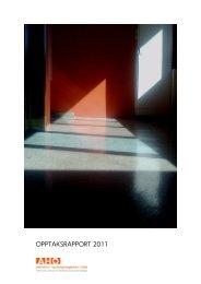 opptaksrapport 2011 - Arkitektur- og designhøgskolen i Oslo - AHO
