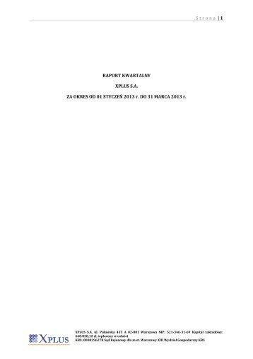 Strona | 1 RAPORT KWARTALNY XPLUS S.A. ZA OKRES OD 01 ...