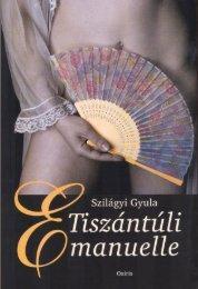 5043. Author: Szilágyi Gyula Title: Tiszántúli Emanuelle ... - MEK