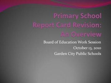 Primary School Report Card Revision - October 2010 - Garden City ...