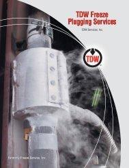TDW Freeze Plugging Services - T.D. Williamson, Inc.