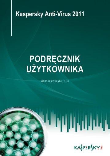 Kaspersky Anti-Virus 2011 - Podręcznik użytkownika - antywirus