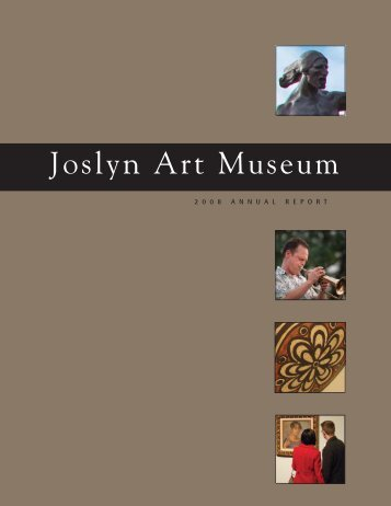 Joslyn Art Museum's 2008 Annual Report