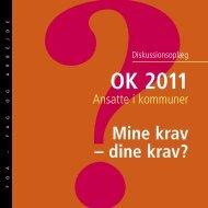 OK 2011 Mine krav - dine krav? Diskussionsoplæg for ansatte ... - FOA