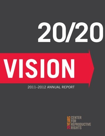 2011–2012 ANNUAL REPORT - Center for Reproductive Rights