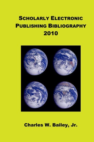 Scholarly Electronic Publishing Bibliography 2010 - Digital ...