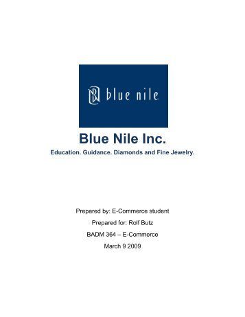 how blue nile inc is change the jewelry industry History the company that became blue nile began in 1995 when doug williams of williams & son inc of seattle started a website to sell diamonds online mark c vadon, then a management.