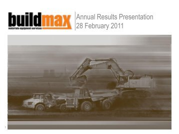 Annual Results Presentation 28 February 2011 - Buildmax.co.za