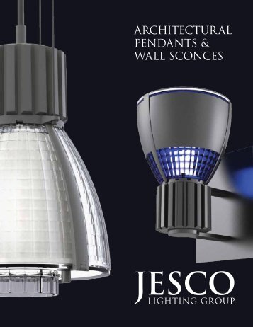 ARCHITECTURAL PENDANTS & WALL SCONCES - Jesco Lighting