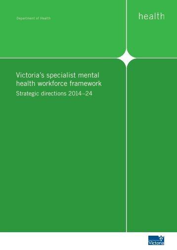 Victoria's specialist mental health workforce framework - Strategic directions 2014-24