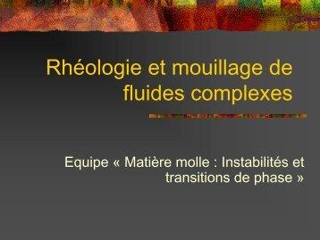 Rhéologie et mouillage de fluides complexes