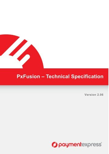 PxFusion – Technical Specification - Payment Express