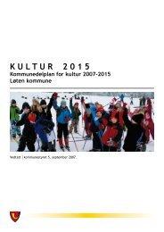 Kommunedelplan for kultur 2007-2015 - Løten kommune