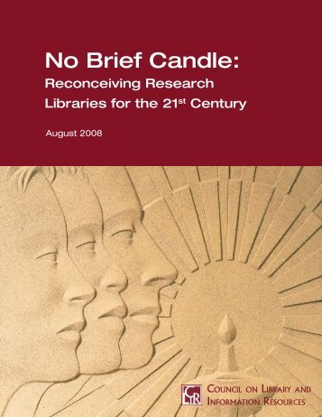 No Brief Candle: - Council on Library and Information Resources