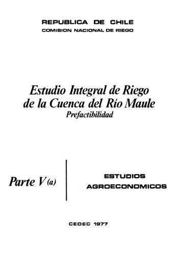 Estudio Integral de Riego de la Cuenca. del Río Maule Parte V(a)
