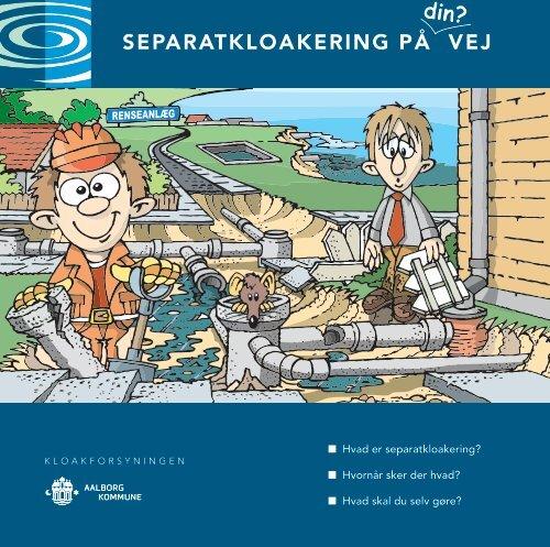SEPARATKLOAKERING PÅ VEJ - Aalborg Forsyning