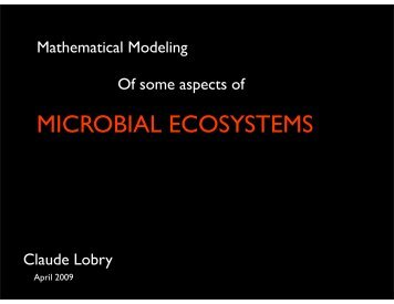 MICROBIAL ECOSYSTEMS - Modelling Complex Biological Systems