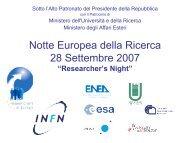 Researchers' Night 2007 - AGORA' - Comunicare Fisica - Infn