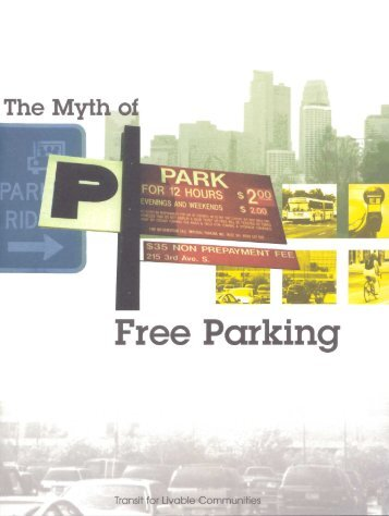 """The Myth of Free Parking"" (pdf) - Transit for Livable Communities"