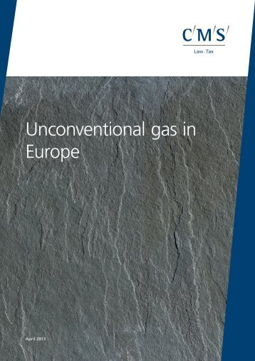 04/07/2013 Unconventional gas in Europe - CMS Cameron McKenna