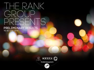 Preliminary results presentation – 15 August 2013 ... - Rank Group