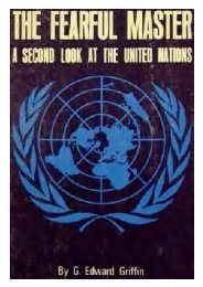 Edward-Griffin-Fearful-Master-A-Second-Look-at-the-United-Nations-1964