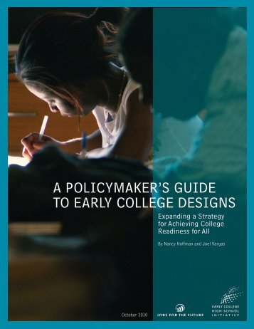 a policymaker's guide to early college designs - Jobs for the Future
