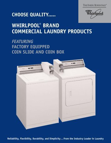 choose quality..... whirlpool® brand commercial laundry products ...