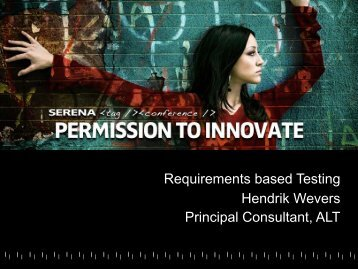Requirements based Testing Hendrik Wevers ... - Serena Software