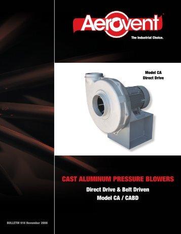 Pressure Blowers Cast Aluminum (Models CA, CABD) - Aerovent