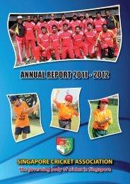 ANNUAL REPORT 2011 - 2012 - Singapore Cricket Association