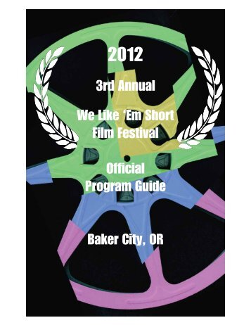 2012 Program - We Like 'Em Short Film Festival